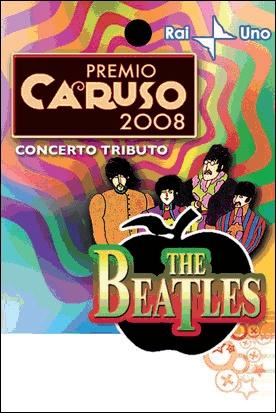 Premio Caruso 2008 - tributo ai beatles
