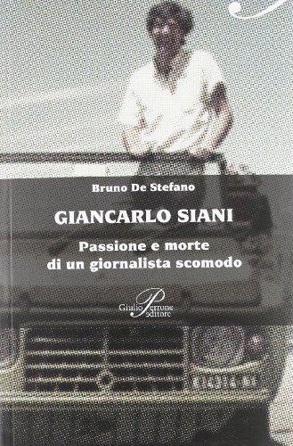 Giancarlo Siani passione e morte di un giornalista scomodo